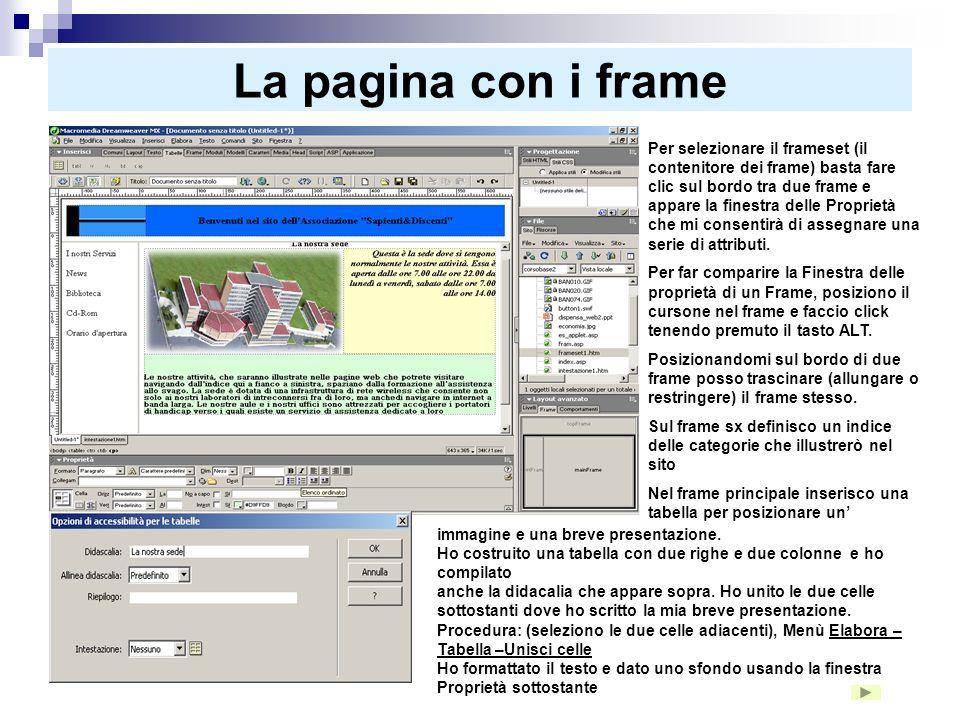 La pagina con i frame Creiamo lintestazione della pagina con il logo a sinistra e una scritta a destra. Per meglio controllare il logo e la scritta at