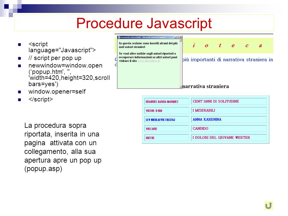 Possiamo attivare un evento allapertura della pagina, facendo eseguire una procedura javascript. Questa a fianco fa apparire lora che si aggiorna in c
