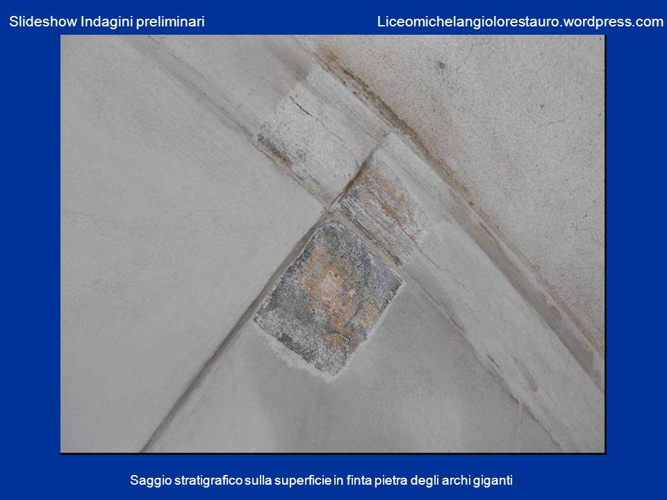 Saggio stratigrafico sulla superficie in finta pietra degli archi giganti Liceomichelangiolorestauro.wordpress.comSlideshow Indagini preliminari