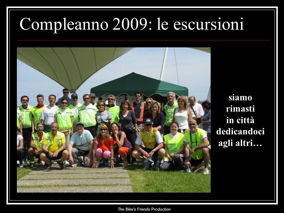 The Bike s Friends Production siamo rimasti in città dedicandoci agli altri… Compleanno 2009: le escursioni