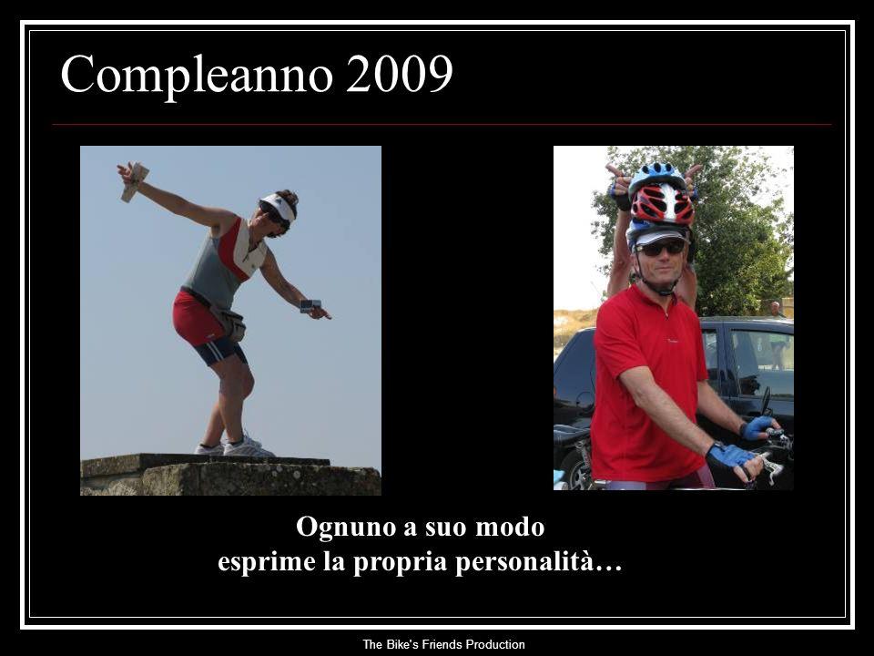 The Bike s Friends Production Compleanno 2009 Ognuno a suo modo esprime la propria personalità…