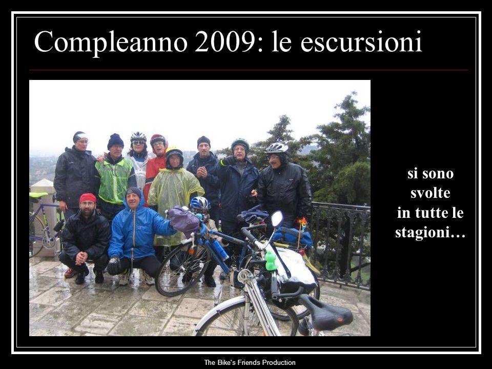 The Bike s Friends Production si sono svolte in tutte le stagioni… Compleanno 2009: le escursioni