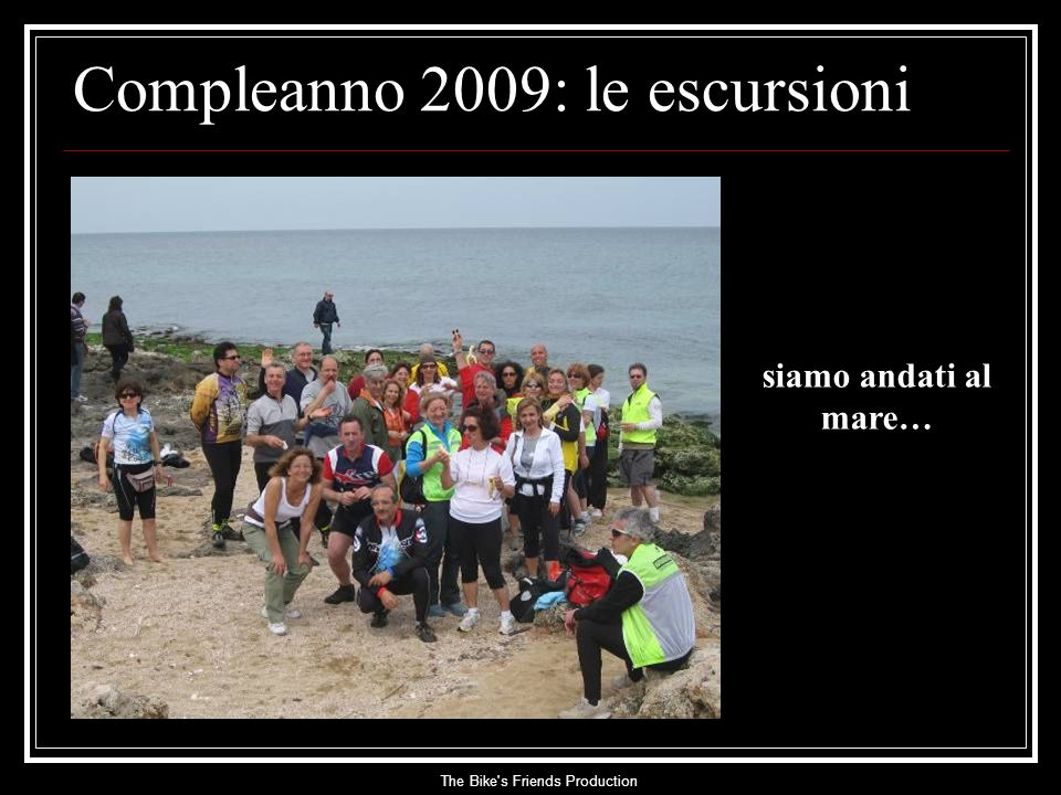 The Bike s Friends Production siamo andati al mare… Compleanno 2009: le escursioni