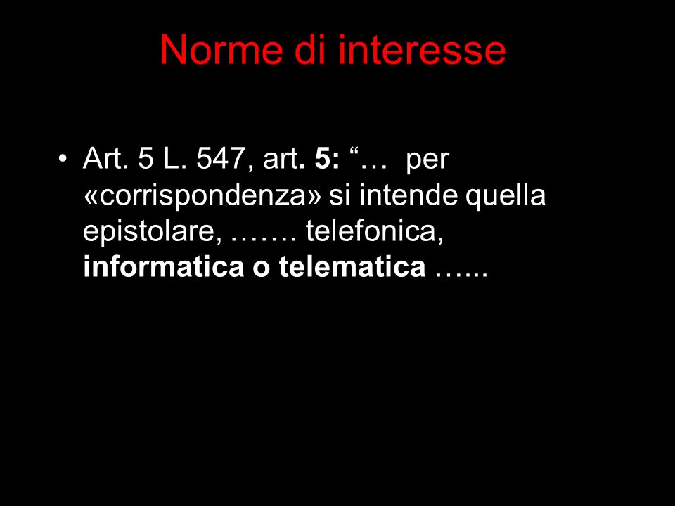 Norme di interesse Art. 5 L. 547, art.
