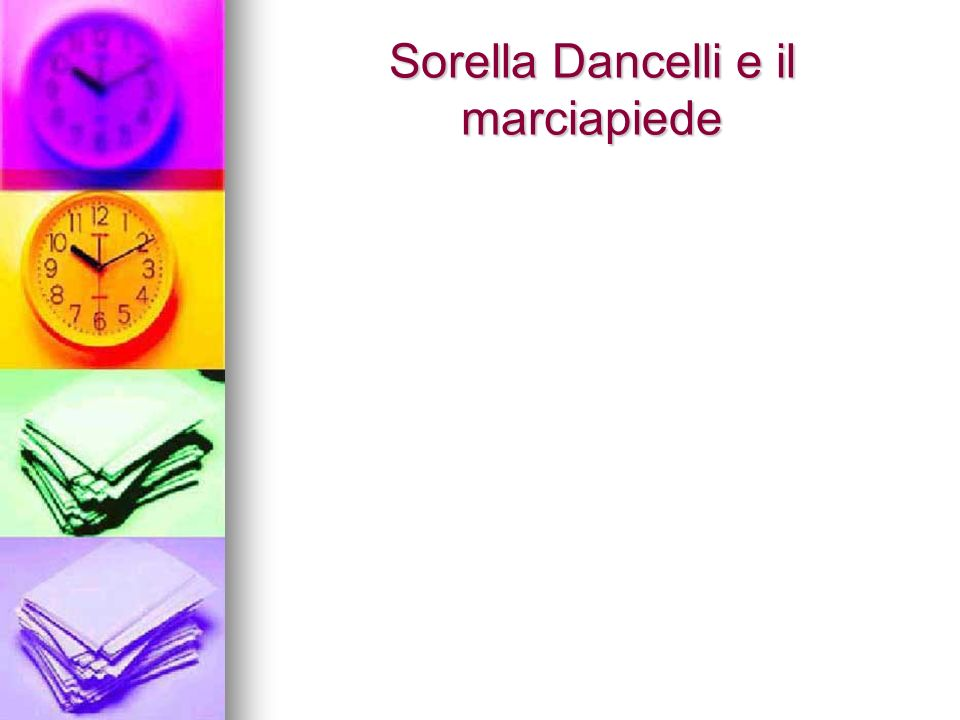 Sorella Dancelli e il marciapiede