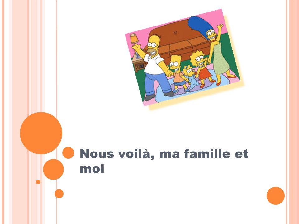 Nous voilà, ma famille et moi