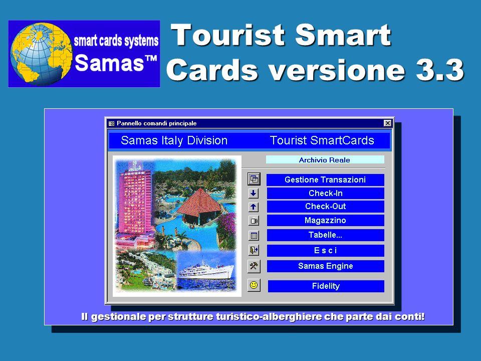 Tourist Smart Cards versione 3.3 Tourist Smart Cards versione 3.3 Il gestionale per strutture turistico-alberghiere che parte dai conti.