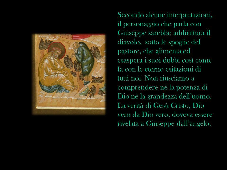 Secondo alcune interpretazioni, il personaggio che parla con Giuseppe sarebbe addirittura il diavolo, sotto le spoglie del pastore, che alimenta ed es