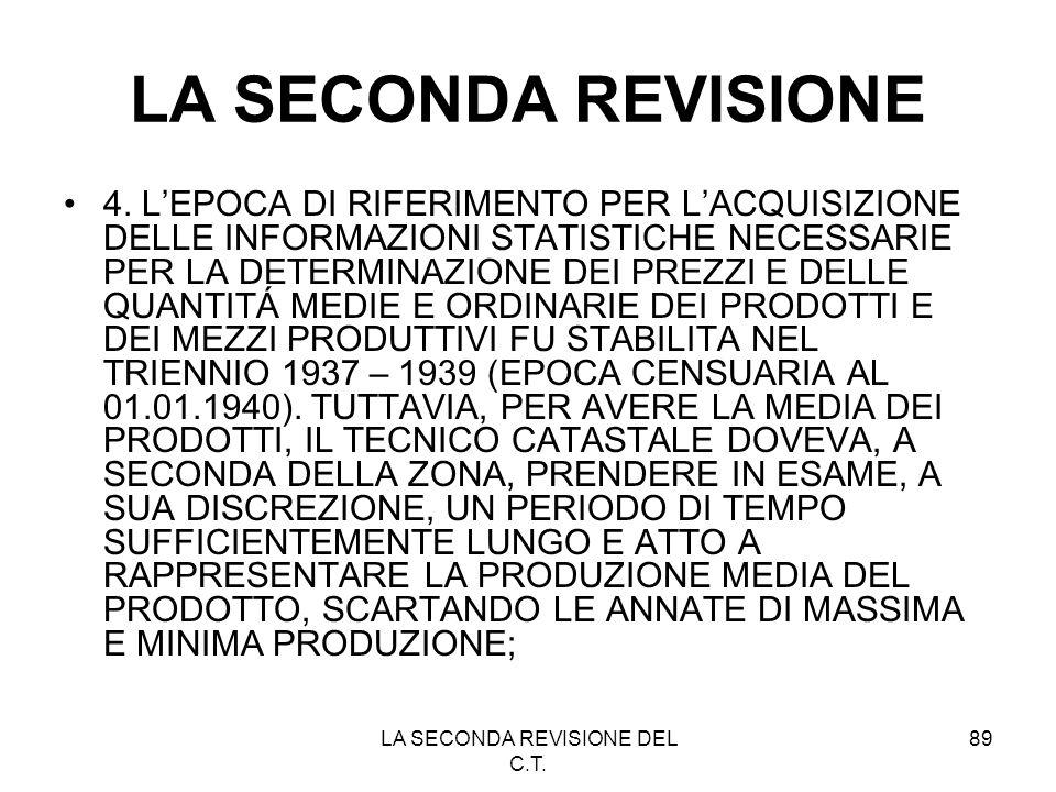 LA SECONDA REVISIONE DEL C.T. 89 LA SECONDA REVISIONE 4. LEPOCA DI RIFERIMENTO PER LACQUISIZIONE DELLE INFORMAZIONI STATISTICHE NECESSARIE PER LA DETE