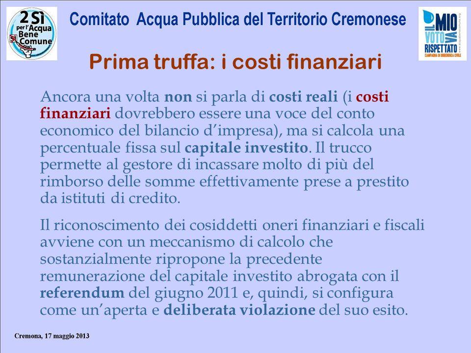 Prima truffa: i costi finanziari Ancora una volta non si parla di costi reali (i costi finanziari dovrebbero essere una voce del conto economico del b