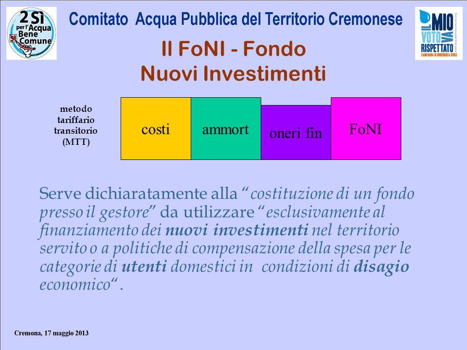 Il FoNI - Fondo Nuovi Investimenti Serve dichiaratamente alla costituzione di un fondo presso il gestore da utilizzare esclusivamente al finanziamento