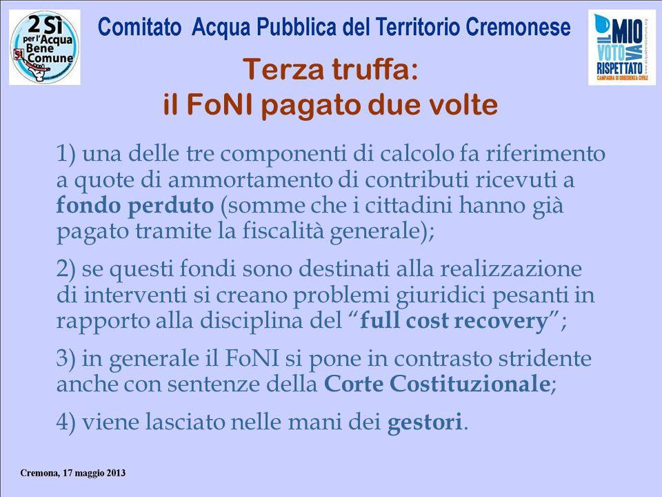 Terza truffa: il FoNI pagato due volte 1) una delle tre componenti di calcolo fa riferimento a quote di ammortamento di contributi ricevuti a fondo pe