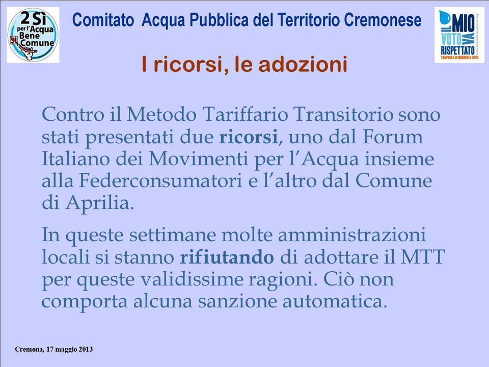 I ricorsi, le adozioni Contro il Metodo Tariffario Transitorio sono stati presentati due ricorsi, uno dal Forum Italiano dei Movimenti per lAcqua insi