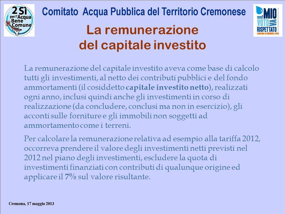 La remunerazione del capitale investito La remunerazione del capitale investito aveva come base di calcolo tutti gli investimenti, al netto dei contri
