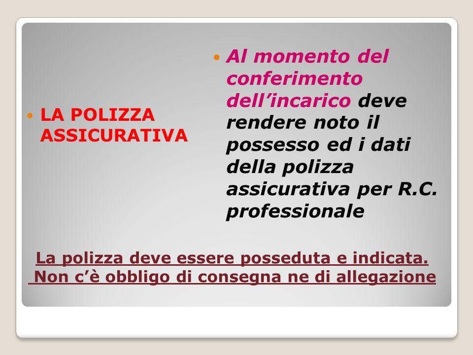 La polizza deve essere posseduta e indicata.