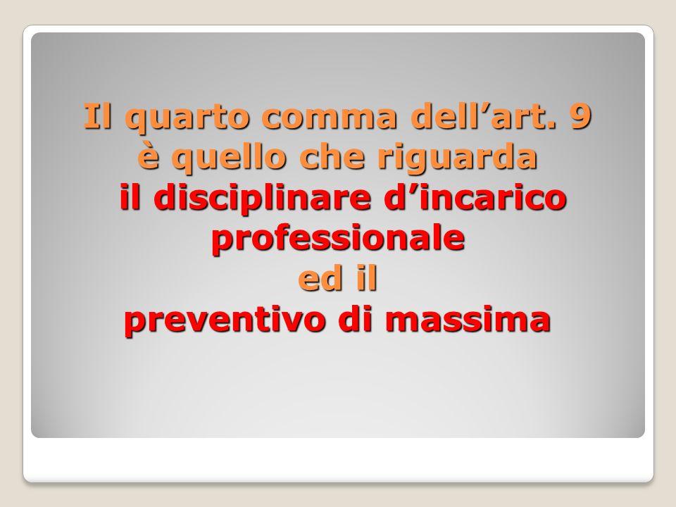 QUANDO/COME Il compenso per le prestazioni professionali e pattuito, nelle forme previste dall ordinamento, al momento del conferimento dell incarico professionale.