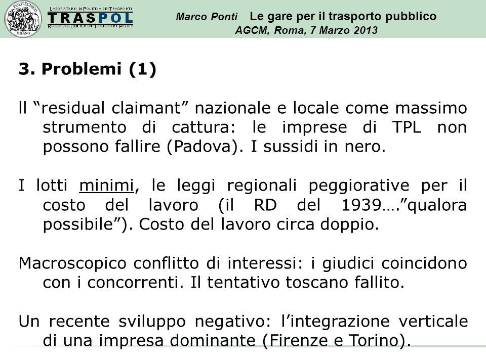 Marco Ponti Le gare per il trasporto pubblico AGCM, Roma, 7 Marzo 2013 3.