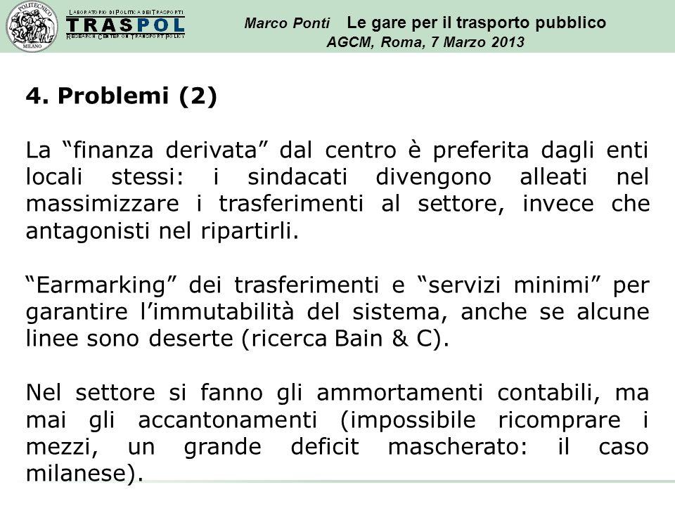 Marco Ponti Le gare per il trasporto pubblico AGCM, Roma, 7 Marzo 2013 4.