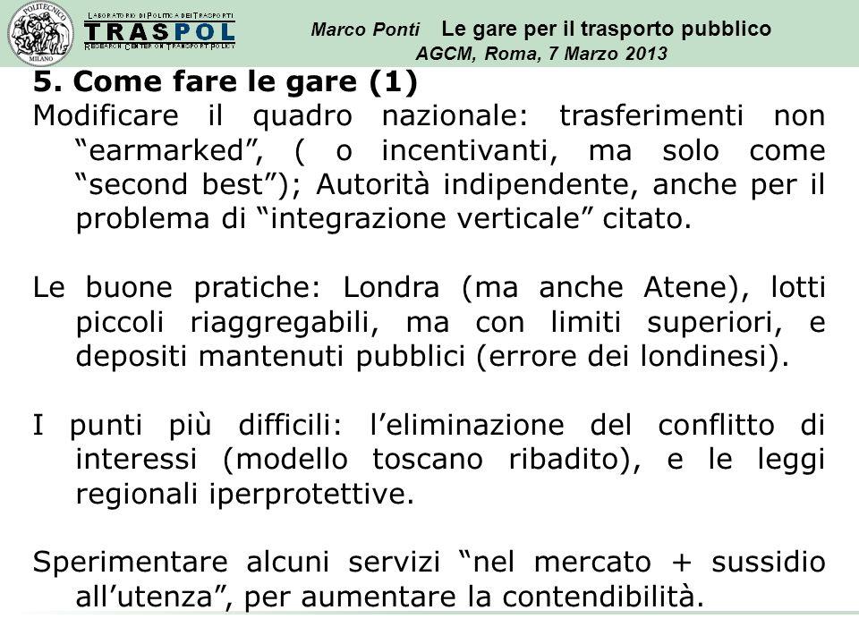 Marco Ponti Le gare per il trasporto pubblico AGCM, Roma, 7 Marzo 2013 5.
