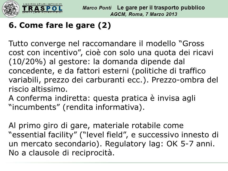 Marco Ponti Le gare per il trasporto pubblico AGCM, Roma, 7 Marzo 2013 6.