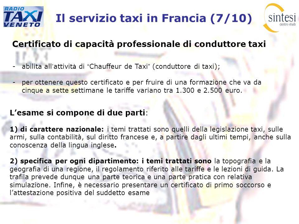 Il servizio taxi in Francia (7/10) Certificato di capacità professionale di conduttore taxi -abilita all attivit à di Chauffeur de Taxi (conduttore di