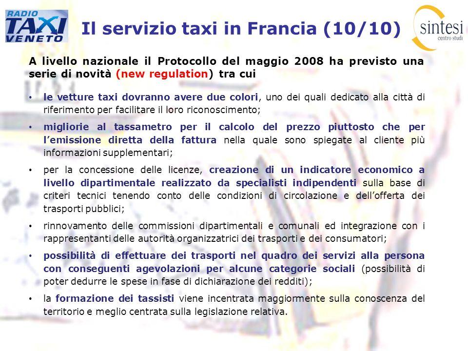 Il servizio taxi in Francia (10/10) A livello nazionale il Protocollo del maggio 2008 ha previsto una serie di novità (new regulation) tra cui le vett