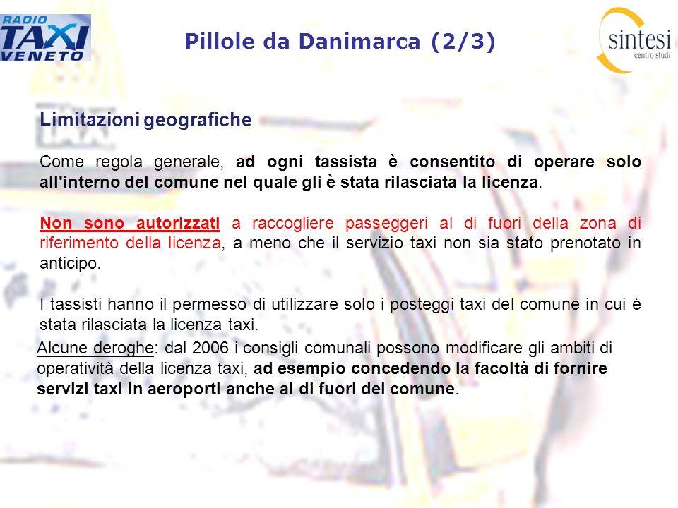 Pillole da Danimarca (2/3) Limitazioni geografiche Come regola generale, ad ogni tassista è consentito di operare solo all'interno del comune nel qual