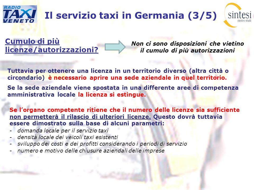 Il servizio taxi in Germania (3/5) Cumulo di più licenze/autorizzazioni? Non ci sono disposizioni che vietino il cumulo di più autorizzazioni Tuttavia