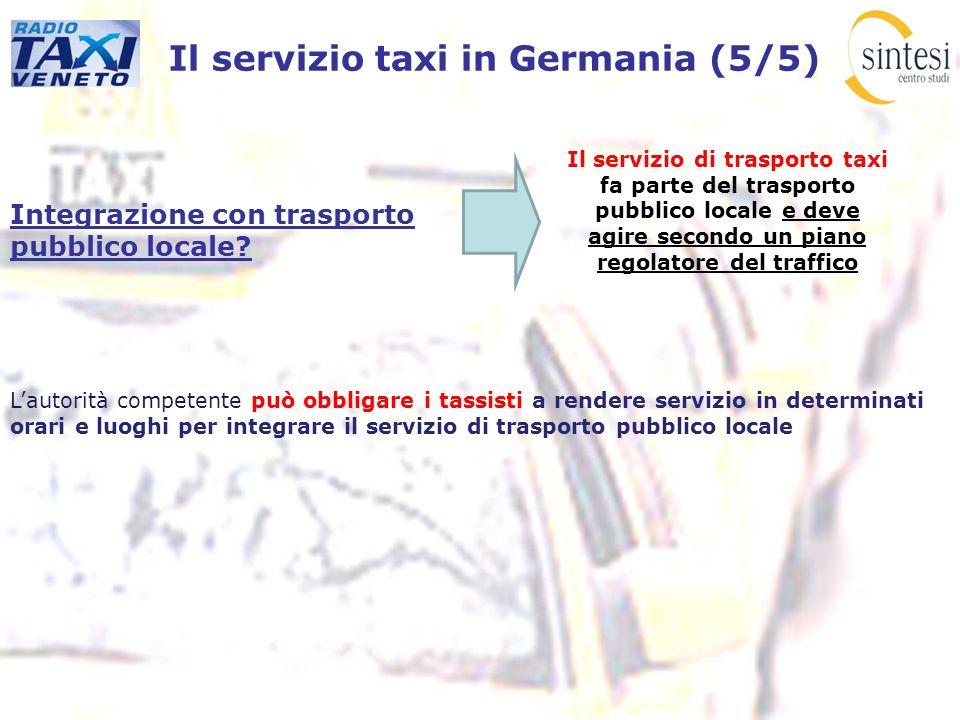 Il servizio taxi in Germania (5/5) Integrazione con trasporto pubblico locale? Lautorità competente può obbligare i tassisti a rendere servizio in det
