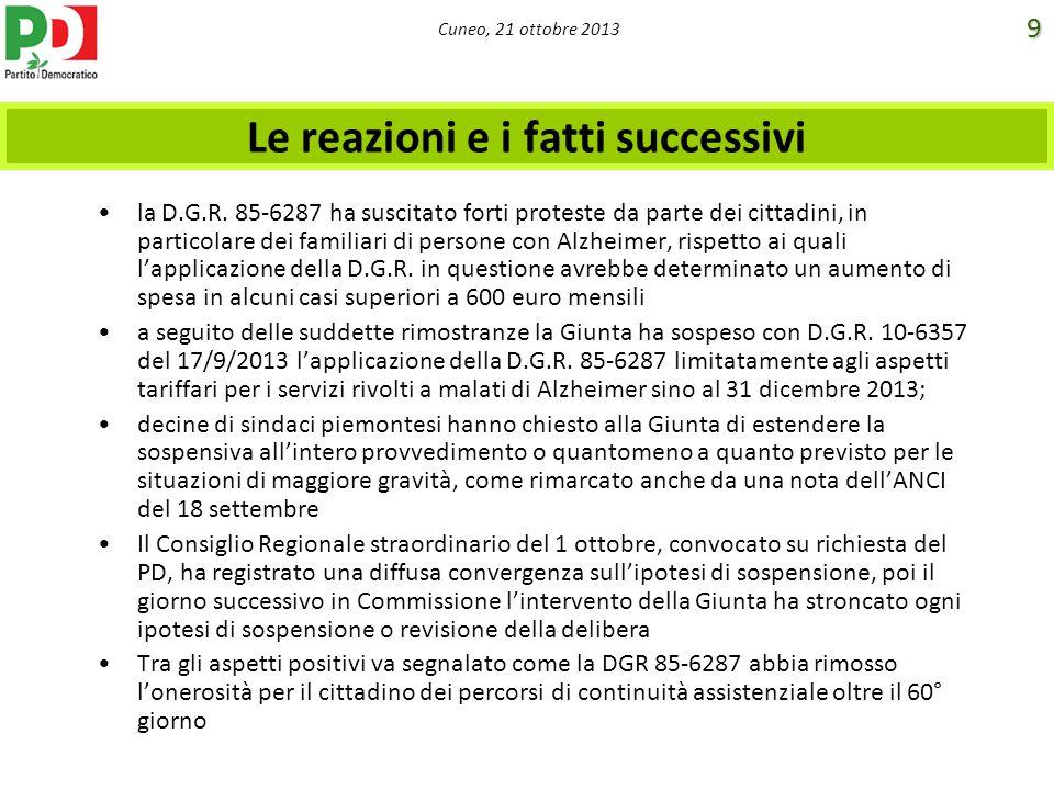 Cuneo, 21 ottobre 2013 Le reazioni e i fatti successivi la D.G.R. 85-6287 ha suscitato forti proteste da parte dei cittadini, in particolare dei famil