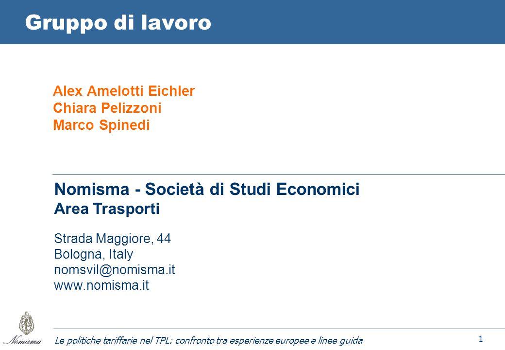 Le politiche tariffarie nel TPL: confronto tra esperienze europee e linee guida 1 Gruppo di lavoro Alex Amelotti Eichler Chiara Pelizzoni Marco Spined