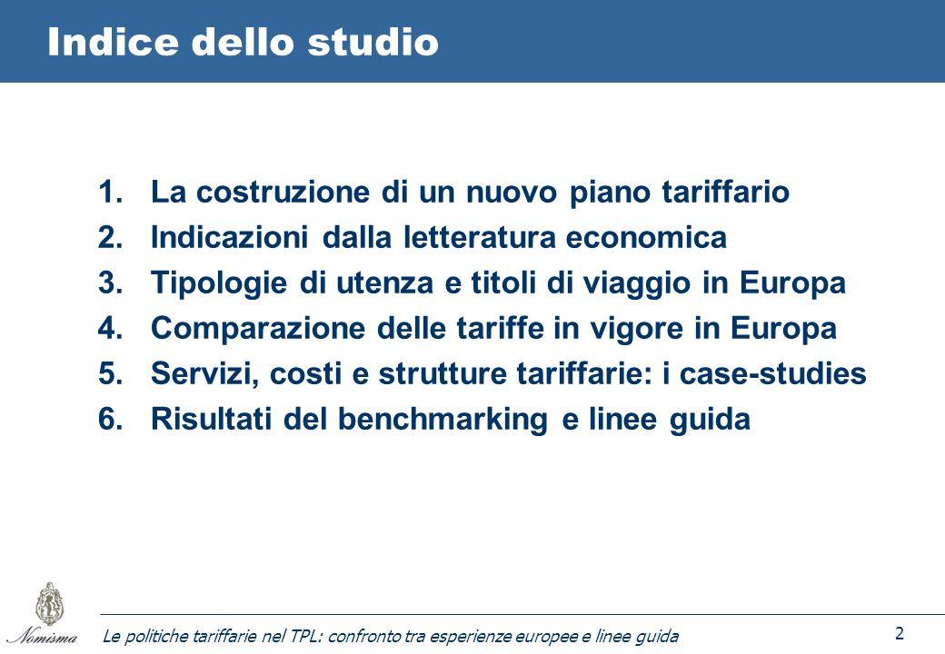 Le politiche tariffarie nel TPL: confronto tra esperienze europee e linee guida 2 1. La costruzione di un nuovo piano tariffario 2. Indicazioni dalla