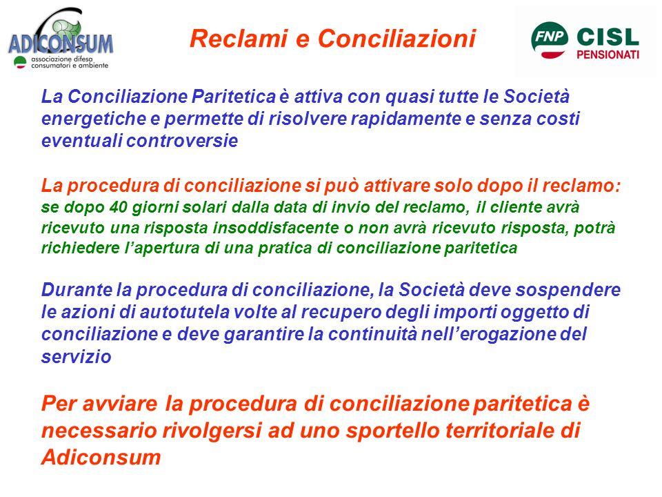 Reclami e Conciliazioni La Conciliazione Paritetica è attiva con quasi tutte le Società energetiche e permette di risolvere rapidamente e senza costi