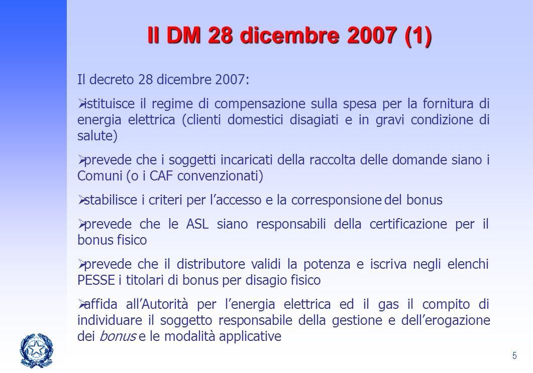 5 Il DM 28 dicembre 2007 (1) Il decreto 28 dicembre 2007: istituisce il regime di compensazione sulla spesa per la fornitura di energia elettrica (cli