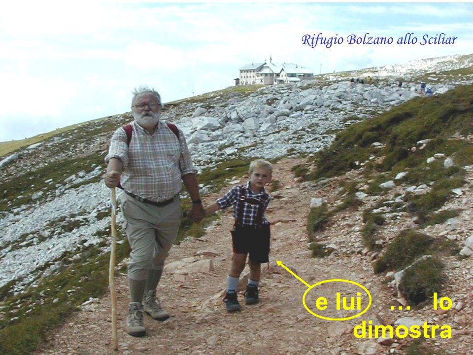 e lui … lo dimostra Rifugio Bolzano allo Sciliar