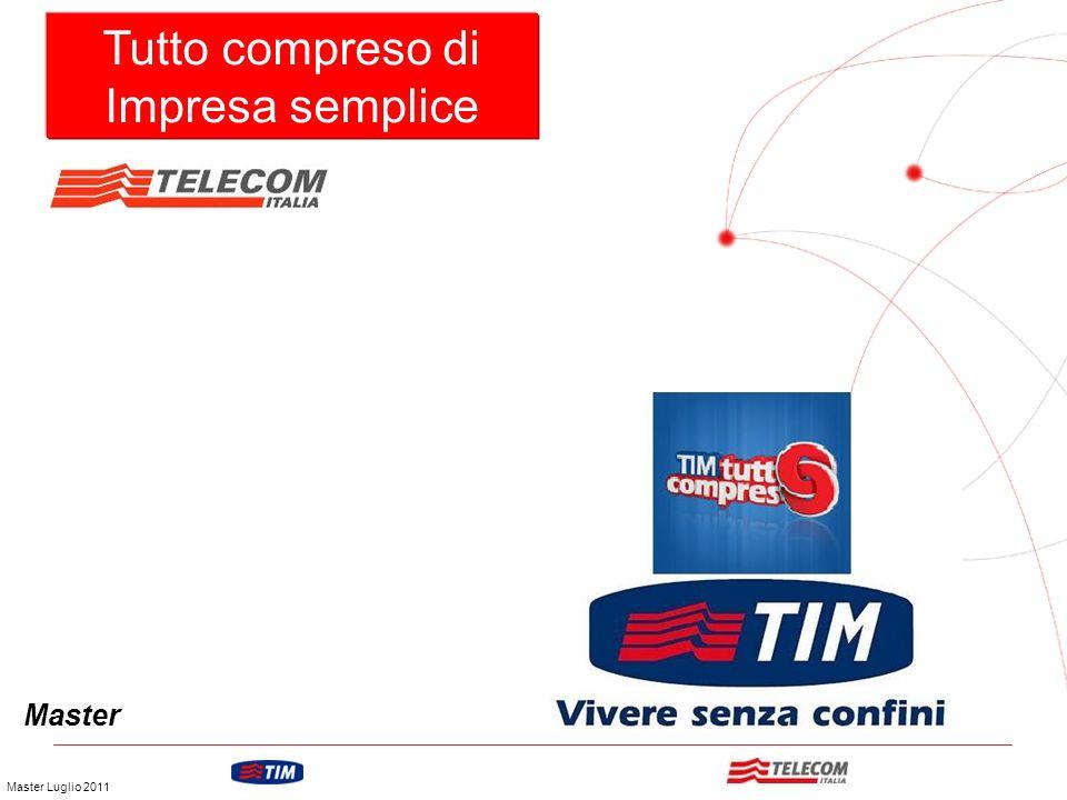GRUPPO TELECOM ITALIA Tutto compreso di Impresa semplice Master Master Luglio 2011