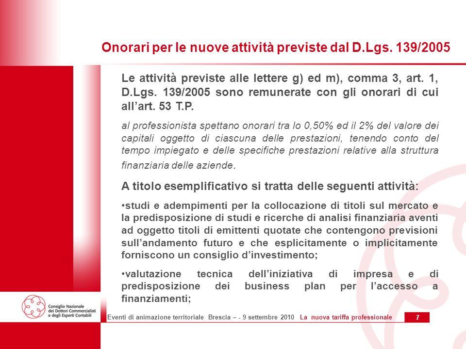 8 Eventi di animazione territoriale Brescia – - 9 settembre 2010 La nuova tariffa professionale Le attività elencate alle lettere l), n), o) e p) comma 3, art.