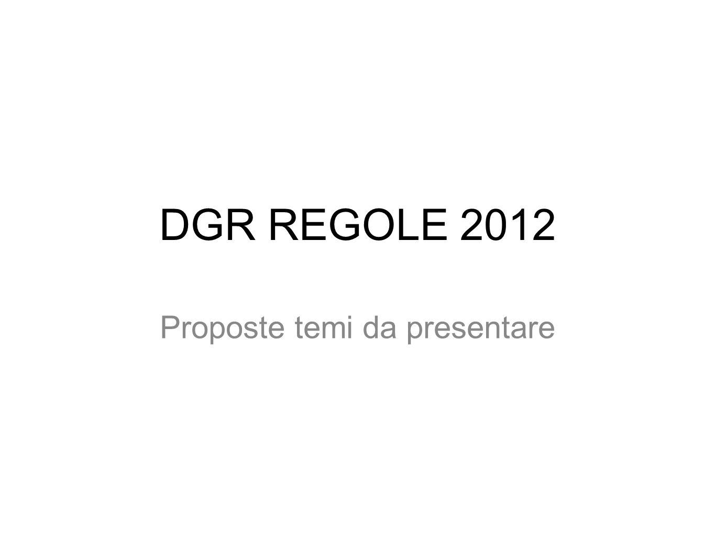 DGR REGOLE 2012 Proposte temi da presentare