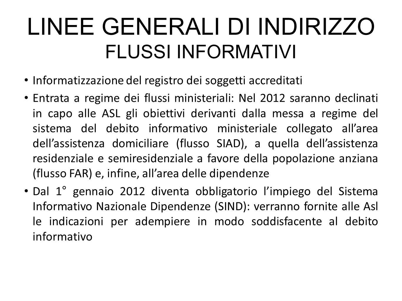 Informatizzazione del registro dei soggetti accreditati Entrata a regime dei flussi ministeriali: Nel 2012 saranno declinati in capo alle ASL gli obie