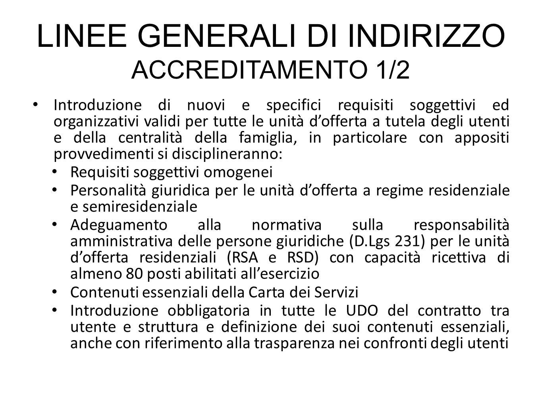 LINEE GENERALI DI INDIRIZZO ACCREDITAMENTO 1/2 Introduzione di nuovi e specifici requisiti soggettivi ed organizzativi validi per tutte le unità doffe
