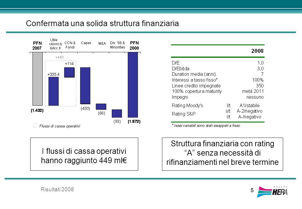 Confermata una solida struttura finanziaria 5 Struttura finanziaria con rating A senza necessità di rifinanziamenti nel breve termine I flussi di cass