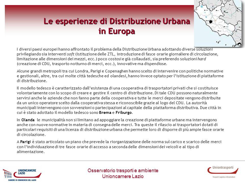 Metodologia di lavoro Osservatorio trasporti e ambiente Unioncamere Lazio Le esperienze di Distribuzione Urbana in Europa I diversi paesi europei hann