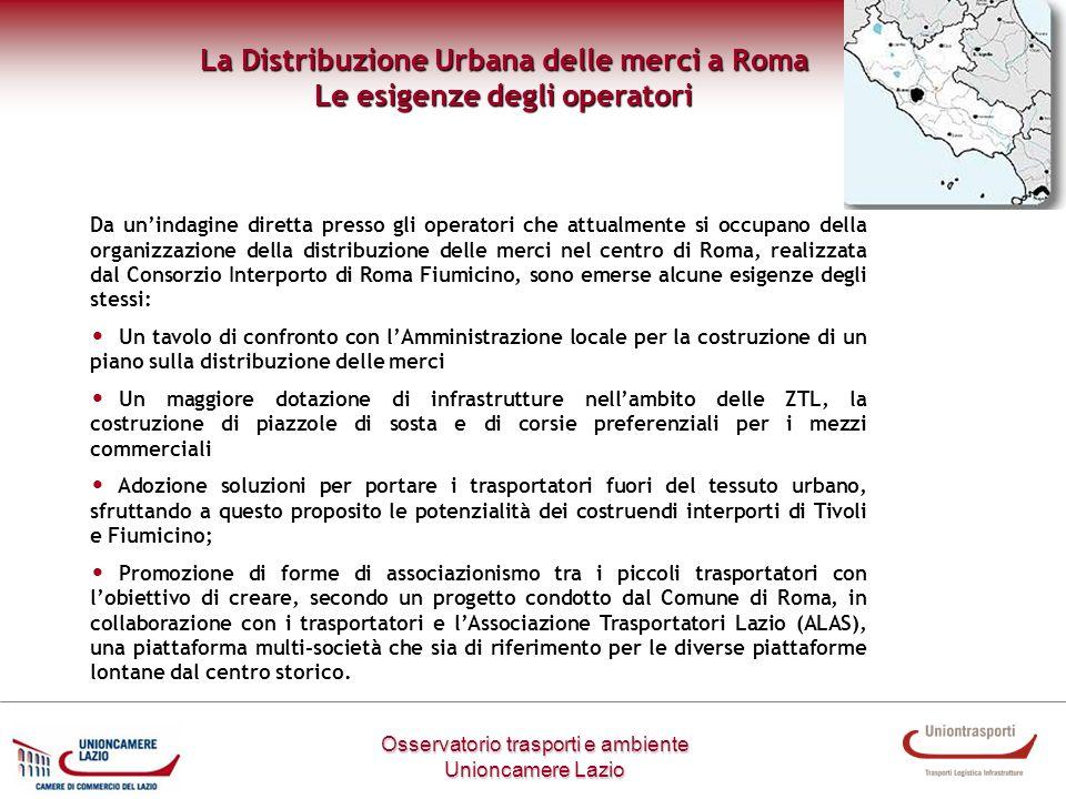 Metodologia di lavoro Osservatorio trasporti e ambiente Unioncamere Lazio La Distribuzione Urbana delle merci a Roma Le esigenze degli operatori Da un