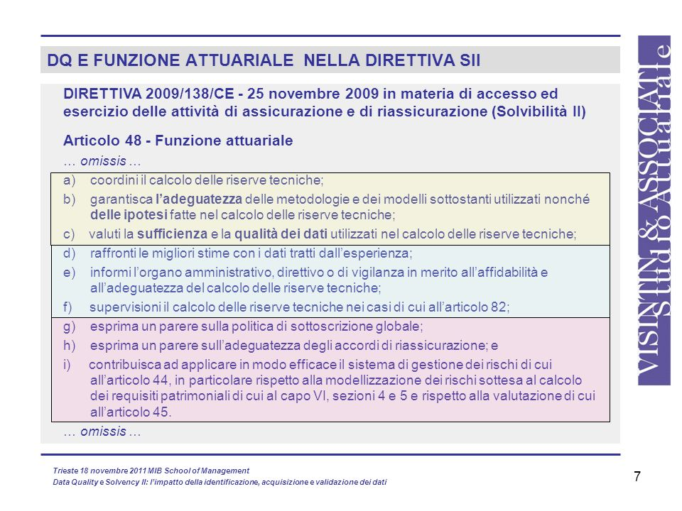7 DQ E FUNZIONE ATTUARIALE NELLA DIRETTIVA SII DIRETTIVA 2009/138/CE - 25 novembre 2009 in materia di accesso ed esercizio delle attività di assicuraz