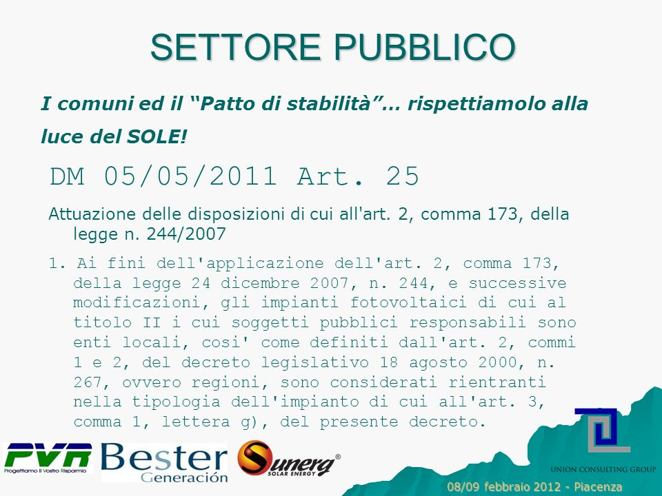 SETTORE PUBBLICO 08/09 febbraio 2012 - Piacenza DM 05/05/2011 Art.
