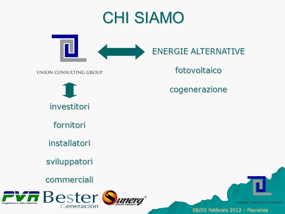 CHI SIAMO investitorifornitoriinstallatorisviluppatoricommerciali ENERGIE ALTERNATIVE fotovoltaicocogenerazione 08/09 febbraio 2012 - Piacenza