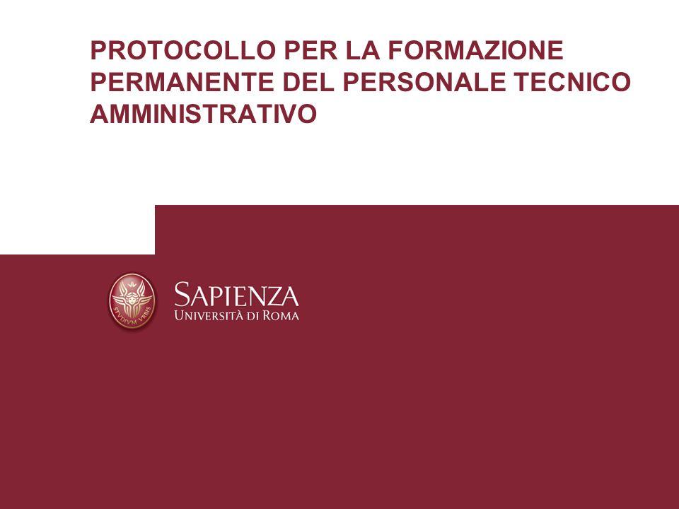 19/04/2014Protocollo per la Formazione PermanentePagina 1 PROTOCOLLO PER LA FORMAZIONE PERMANENTE DEL PERSONALE TECNICO AMMINISTRATIVO