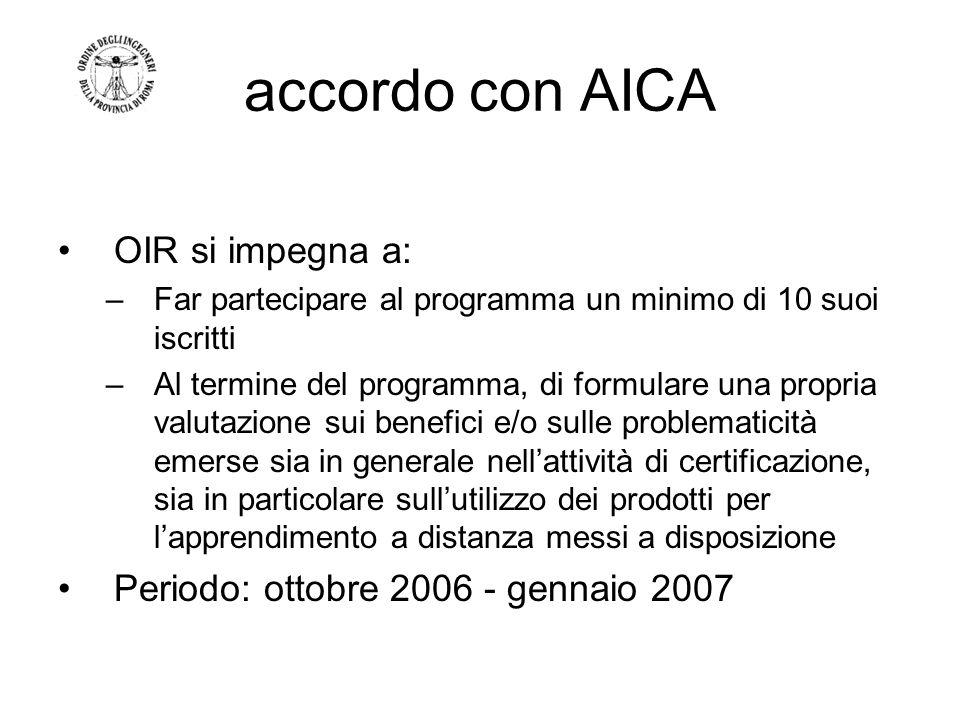 accordo con AICA OIR si impegna a: –Far partecipare al programma un minimo di 10 suoi iscritti –Al termine del programma, di formulare una propria val