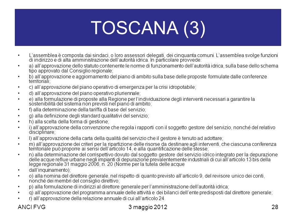 ANCI FVG3 maggio 201228 TOSCANA (3) Lassemblea è composta dai sindaci, o loro assessori delegati, dei cinquanta comuni.
