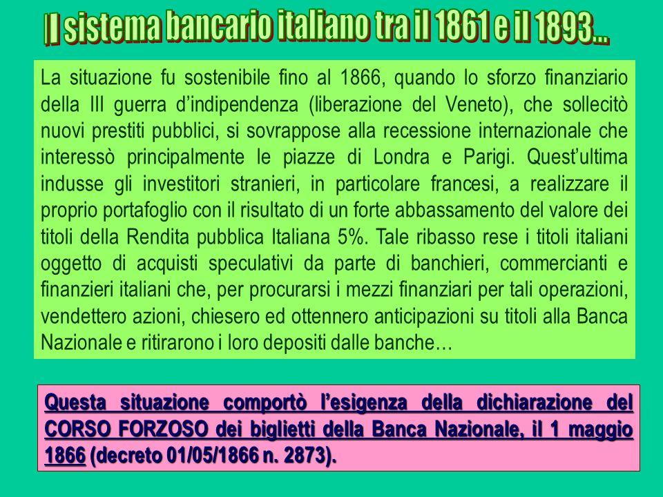 La situazione fu sostenibile fino al 1866, quando lo sforzo finanziario della III guerra dindipendenza (liberazione del Veneto), che sollecitò nuovi p